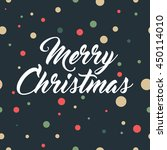 merry christmas text over a... | Shutterstock .eps vector #450114010