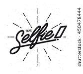 take selfie lettering poster....   Shutterstock .eps vector #450478444