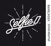 take selfie lettering poster.... | Shutterstock .eps vector #450478498