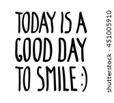 today is a good day to smile ... | Shutterstock .eps vector #451005910