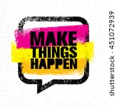 Make Things Happen. Inspiring...