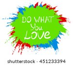 do what you love .vector... | Shutterstock .eps vector #451233394