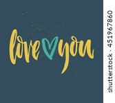 love you   unique handdrawn... | Shutterstock .eps vector #451967860