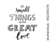 do small things with great love.... | Shutterstock .eps vector #452150170