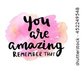 you are amazing  remember that... | Shutterstock .eps vector #452249548