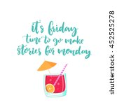 it is friday  time to go make... | Shutterstock .eps vector #452525278