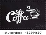 calligraphy   coffee. isolated... | Shutterstock .eps vector #452644690