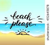 beach please  brush lettering ... | Shutterstock .eps vector #452645878
