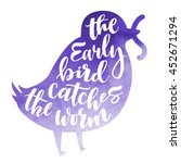 lettering proverb early bird... | Shutterstock .eps vector #452671294