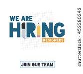 we are hiring designers.... | Shutterstock .eps vector #453280243