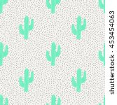 seamless pattern with cactus... | Shutterstock .eps vector #453454063
