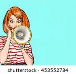pop art girl with megaphone.... | Shutterstock . vector #453552784