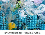 abstract art background. oil... | Shutterstock . vector #453667258