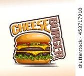 vector logo cheeseburger ... | Shutterstock .eps vector #453717910