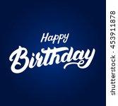 happy birthday hand written...   Shutterstock .eps vector #453911878