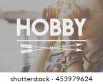 hobbies hobby interests...   Shutterstock . vector #453979624