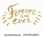 forever and ever   hand painted ... | Shutterstock .eps vector #454391890