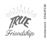 true friendship typography... | Shutterstock .eps vector #454639138