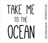take me to the ocean isolated... | Shutterstock .eps vector #454651120