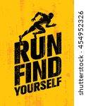run find yourself. inspiring... | Shutterstock .eps vector #454952326