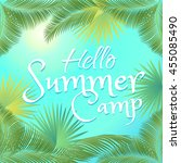 hello summer camp vector... | Shutterstock .eps vector #455085490
