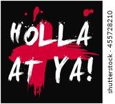 holla at ya   brush lettering...   Shutterstock .eps vector #455728210