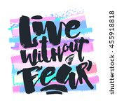 lettering live without fear...   Shutterstock .eps vector #455918818