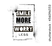 smile more worry less ... | Shutterstock .eps vector #456096553