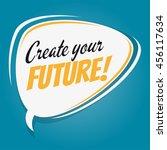 create your future retro speech ...   Shutterstock .eps vector #456117634
