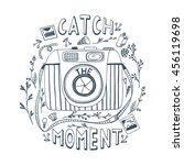 catch the moment.  motivational ... | Shutterstock .eps vector #456119698