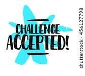 challenge accepted   brush... | Shutterstock .eps vector #456127798