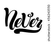 lettering phrase the never.... | Shutterstock .eps vector #456243550