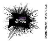 abstract explosion banner.... | Shutterstock .eps vector #457078468