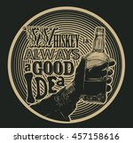 design emblem whiskey is always ... | Shutterstock .eps vector #457158616