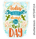 today is always the best day... | Shutterstock .eps vector #457249114