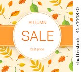 colorful autumn leaves and sale ... | Shutterstock .eps vector #457444870