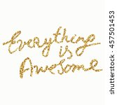 everything is awesome   hand... | Shutterstock .eps vector #457501453
