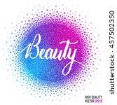 beauty design for greeting card ... | Shutterstock .eps vector #457502350