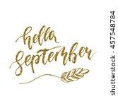 hello september   freehand ink... | Shutterstock .eps vector #457548784