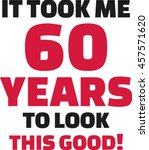 it took me 60 years to look... | Shutterstock .eps vector #457571620