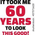 it took me 60 years to look... | Shutterstock .eps vector #457571620