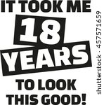 it took me 18 years to look... | Shutterstock .eps vector #457571659