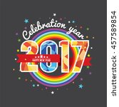 celebrating 2017 colorful... | Shutterstock .eps vector #457589854