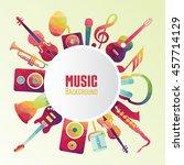music background. vector... | Shutterstock .eps vector #457714129