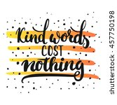 kind words cost nothing   hand... | Shutterstock .eps vector #457750198