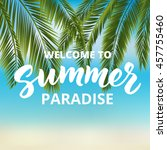 welcome to summer paradise  ... | Shutterstock .eps vector #457755460