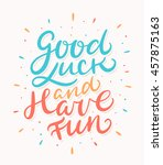 good luck and have fun. | Shutterstock .eps vector #457875163