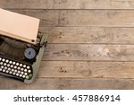 vintage typewriter on the old... | Shutterstock . vector #457886914