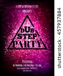 dubstep party. night club flyer ... | Shutterstock .eps vector #457937884