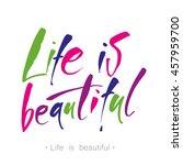 life is beautiful. calligraphy... | Shutterstock .eps vector #457959700